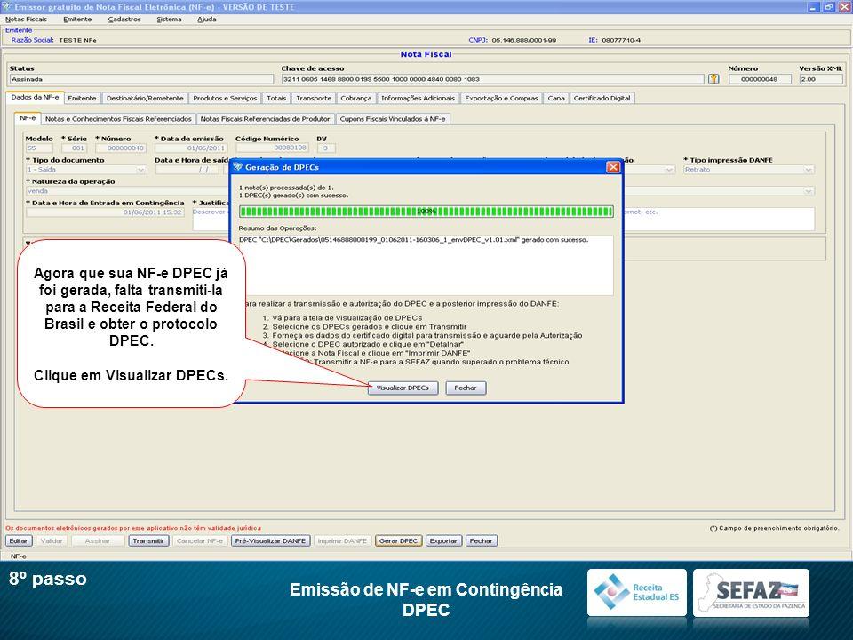 Clique em Visualizar DPECs. Emissão de NF-e em Contingência