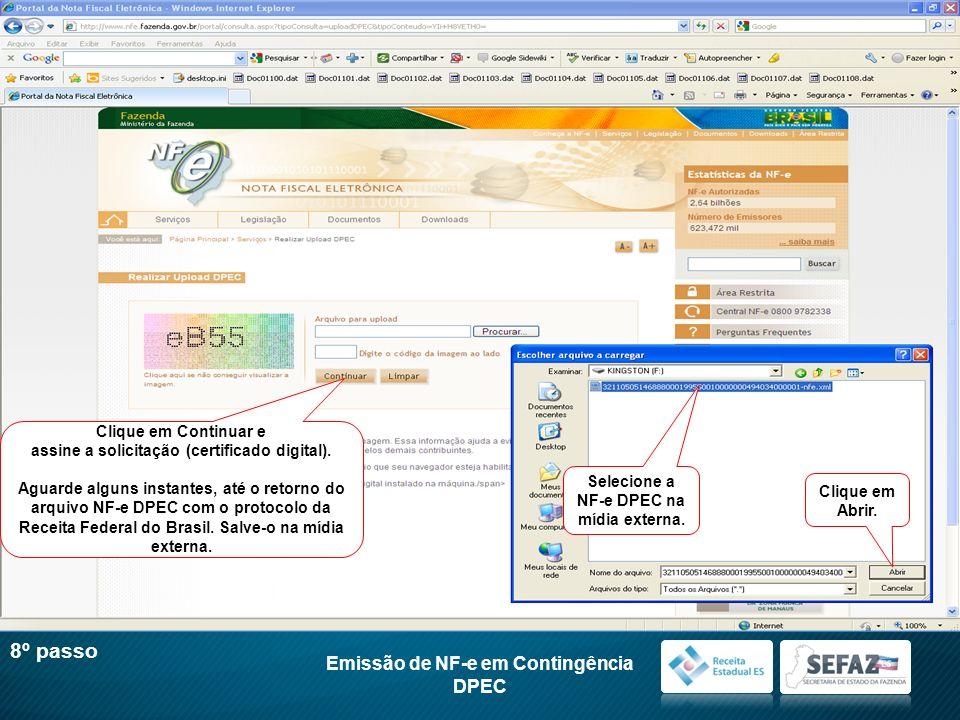 8º passo Emissão de NF-e em Contingência DPEC Clique em Continuar e