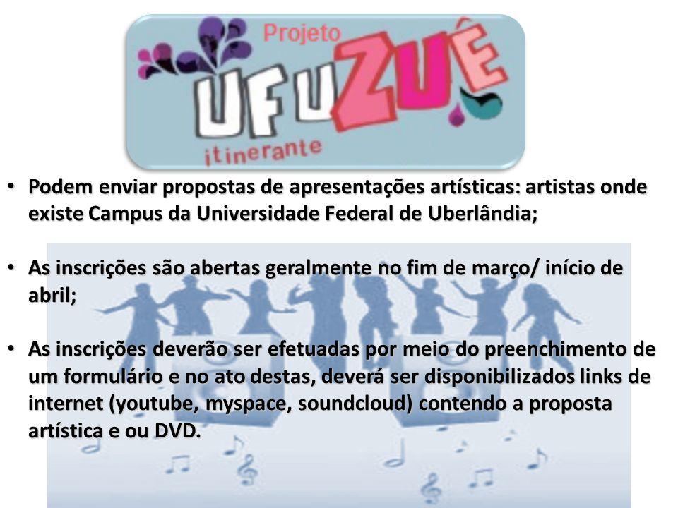 UFUzuêPodem enviar propostas de apresentações artísticas: artistas onde existe Campus da Universidade Federal de Uberlândia;