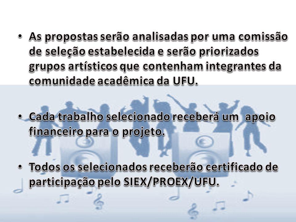 As propostas serão analisadas por uma comissão de seleção estabelecida e serão priorizados grupos artísticos que contenham integrantes da comunidade acadêmica da UFU.