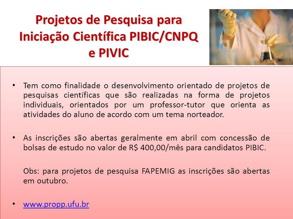 Projetos de Pesquisa para Iniciação Científica PIBIC/CNPQ e PIVIC