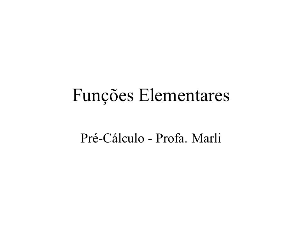 Pré-Cálculo - Profa. Marli