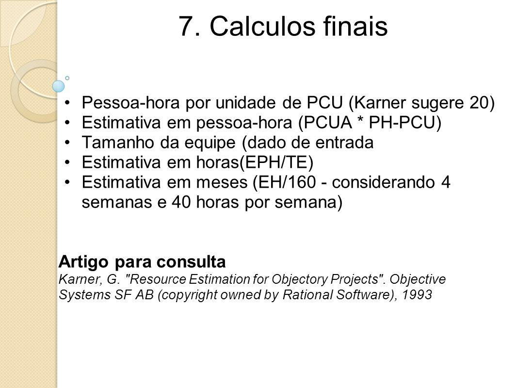 7. Calculos finais Pessoa-hora por unidade de PCU (Karner sugere 20)