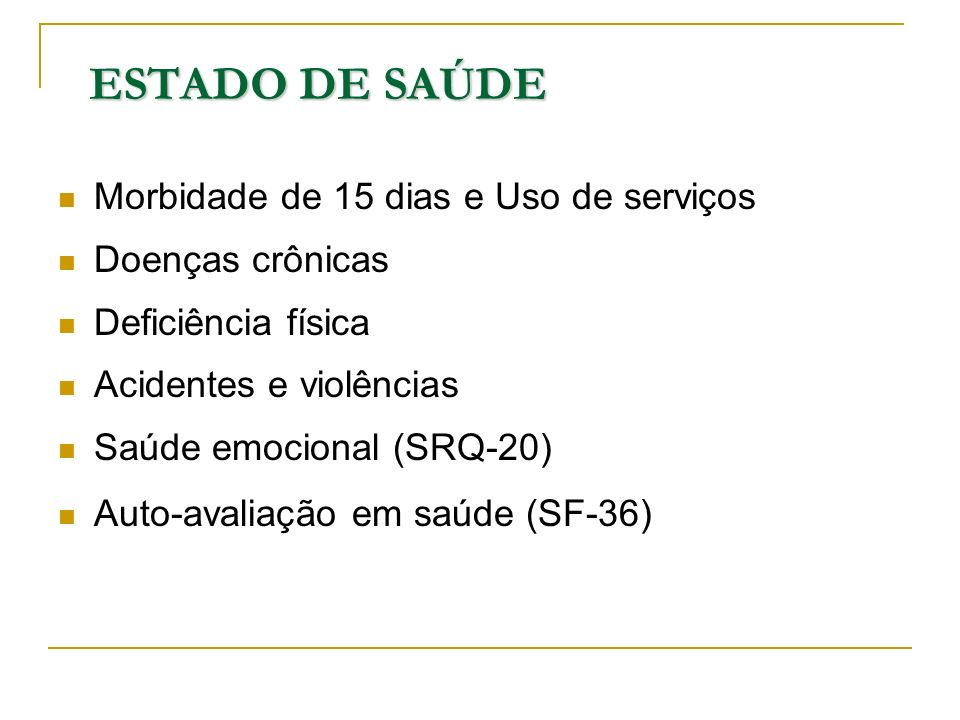 ESTADO DE SAÚDE Morbidade de 15 dias e Uso de serviços