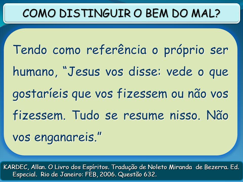 COMO DISTINGUIR O BEM DO MAL