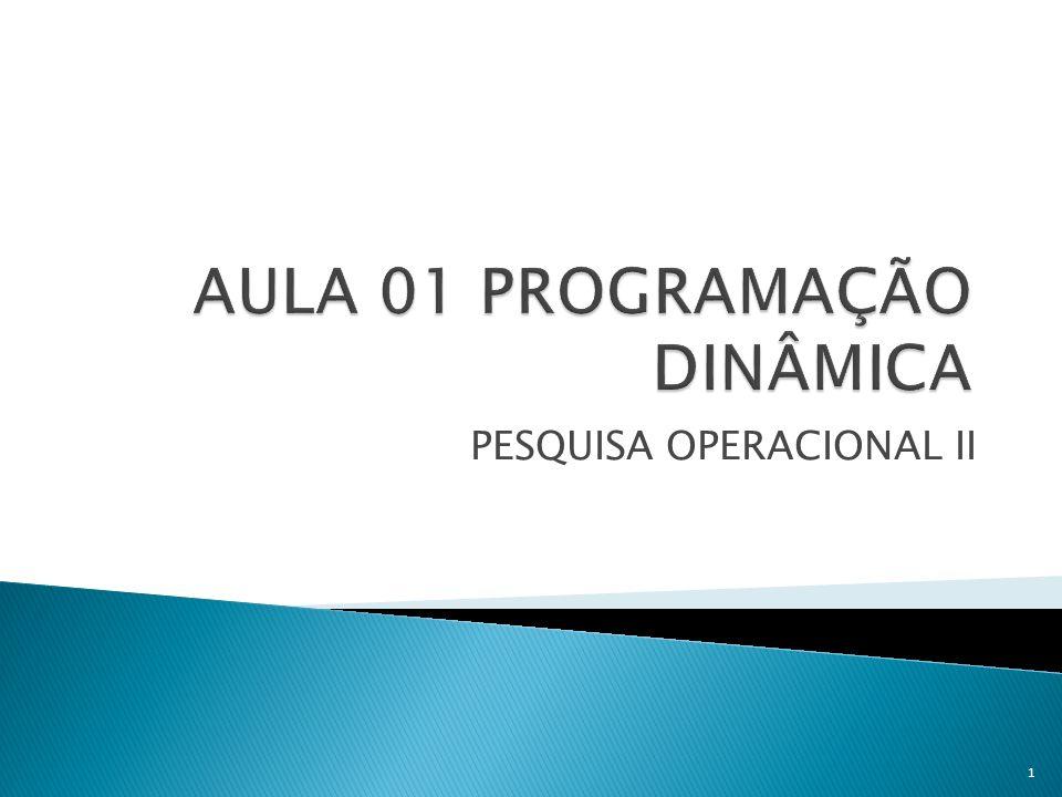 AULA 01 PROGRAMAÇÃO DINÂMICA