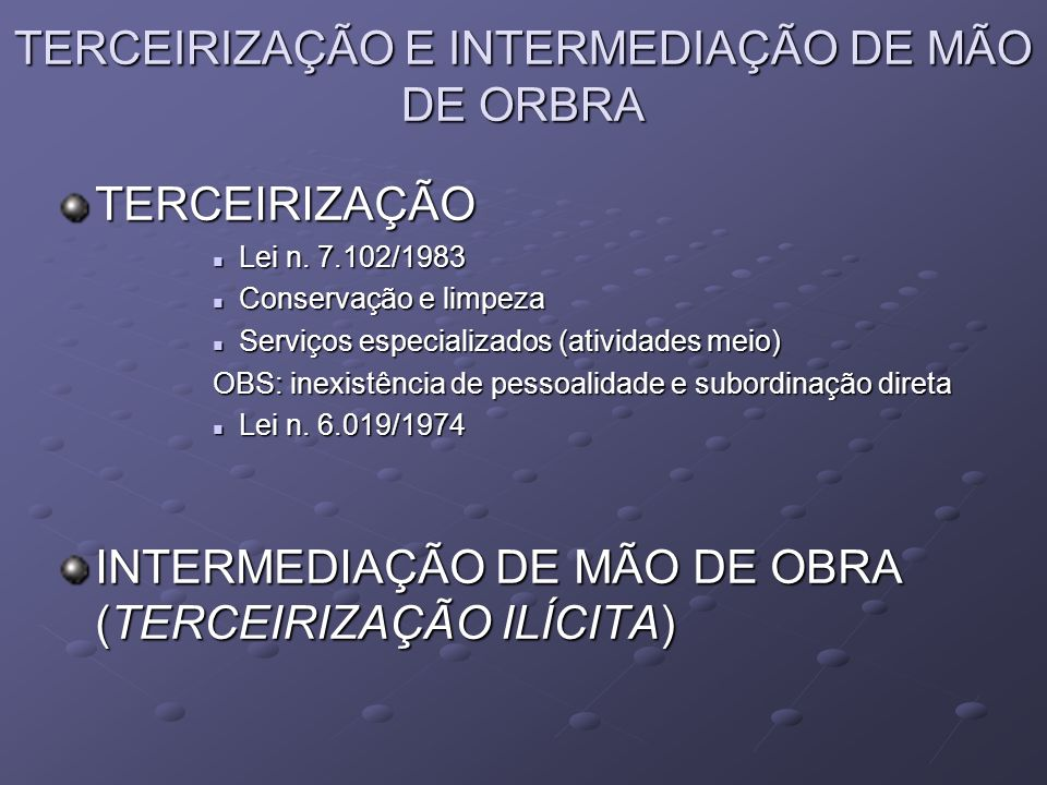TERCEIRIZAÇÃO E INTERMEDIAÇÃO DE MÃO DE ORBRA
