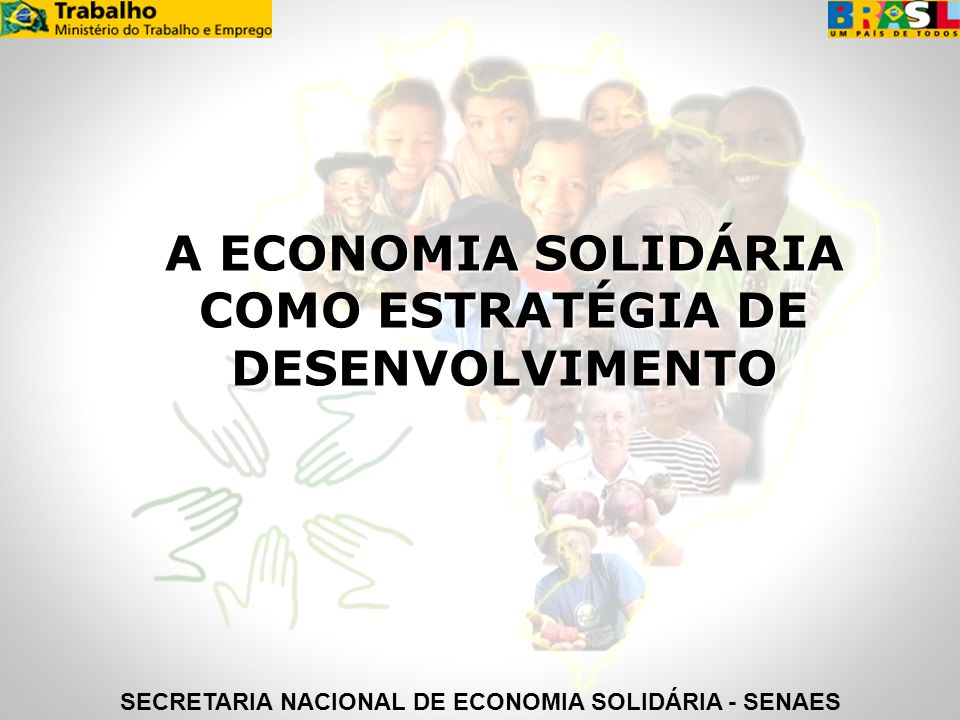A ECONOMIA SOLIDÁRIA COMO ESTRATÉGIA DE DESENVOLVIMENTO