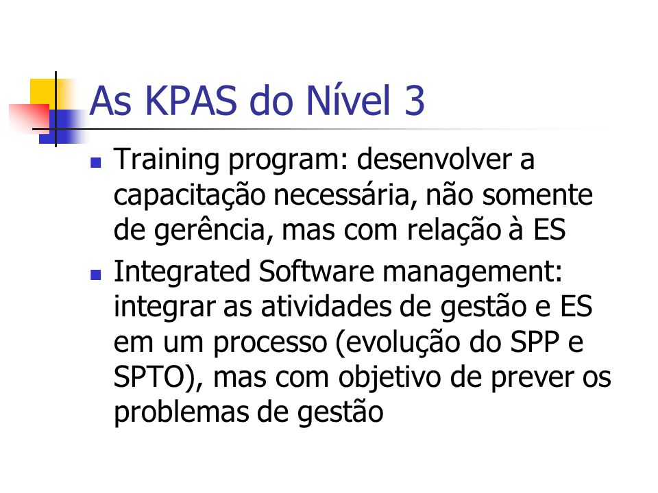 As KPAS do Nível 3 Training program: desenvolver a capacitação necessária, não somente de gerência, mas com relação à ES.