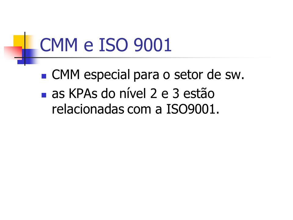 CMM e ISO 9001 CMM especial para o setor de sw.