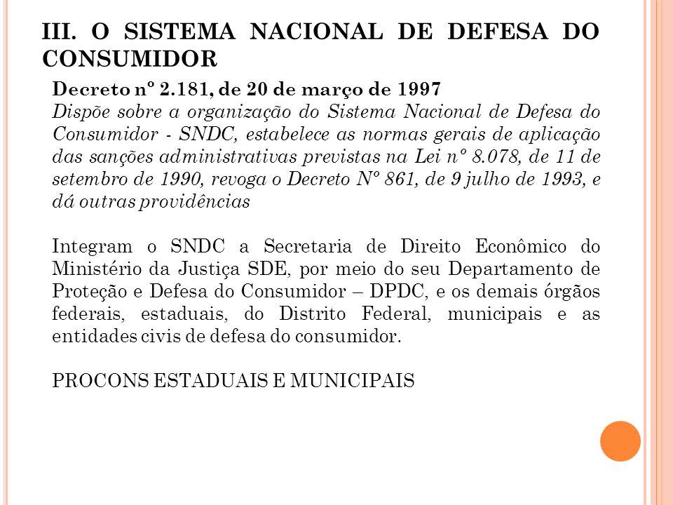 III. O SISTEMA NACIONAL DE DEFESA DO CONSUMIDOR