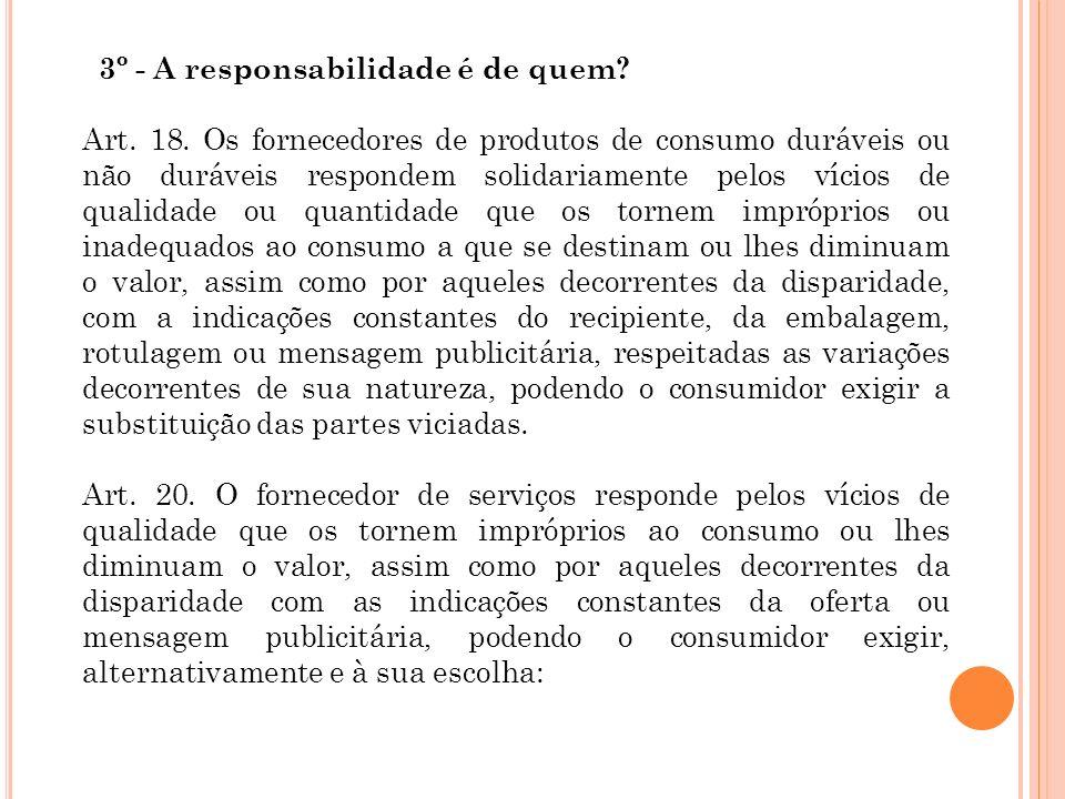 3º - A responsabilidade é de quem