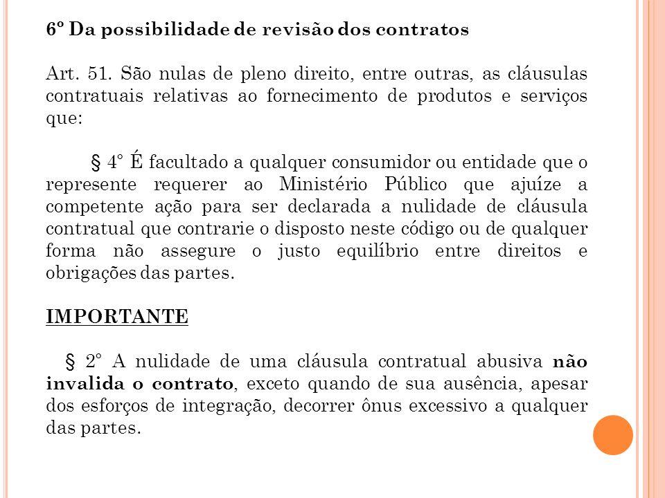 6º Da possibilidade de revisão dos contratos