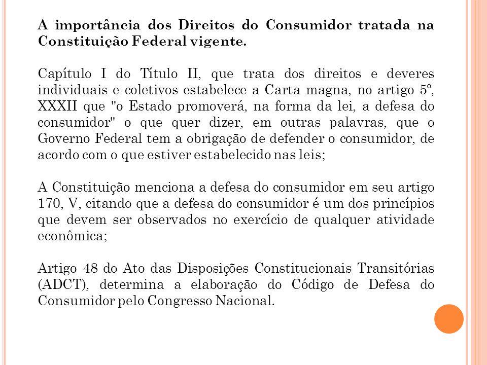 A importância dos Direitos do Consumidor tratada na Constituição Federal vigente.