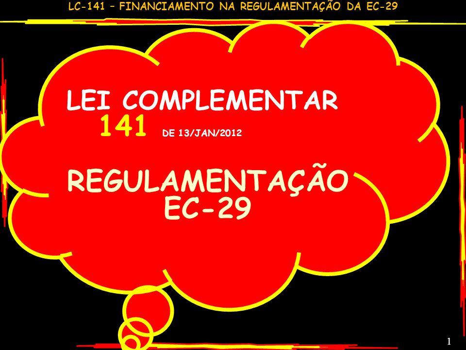 LEI COMPLEMENTAR 141 DE 13/JAN/2012