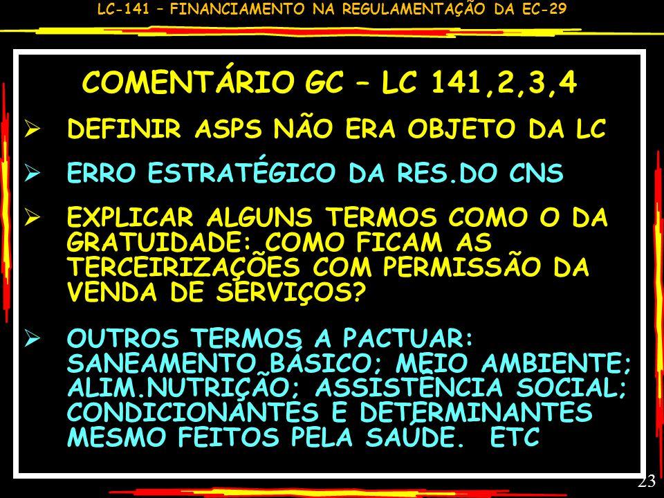 COMENTÁRIO GC – LC 141,2,3,4 DEFINIR ASPS NÃO ERA OBJETO DA LC