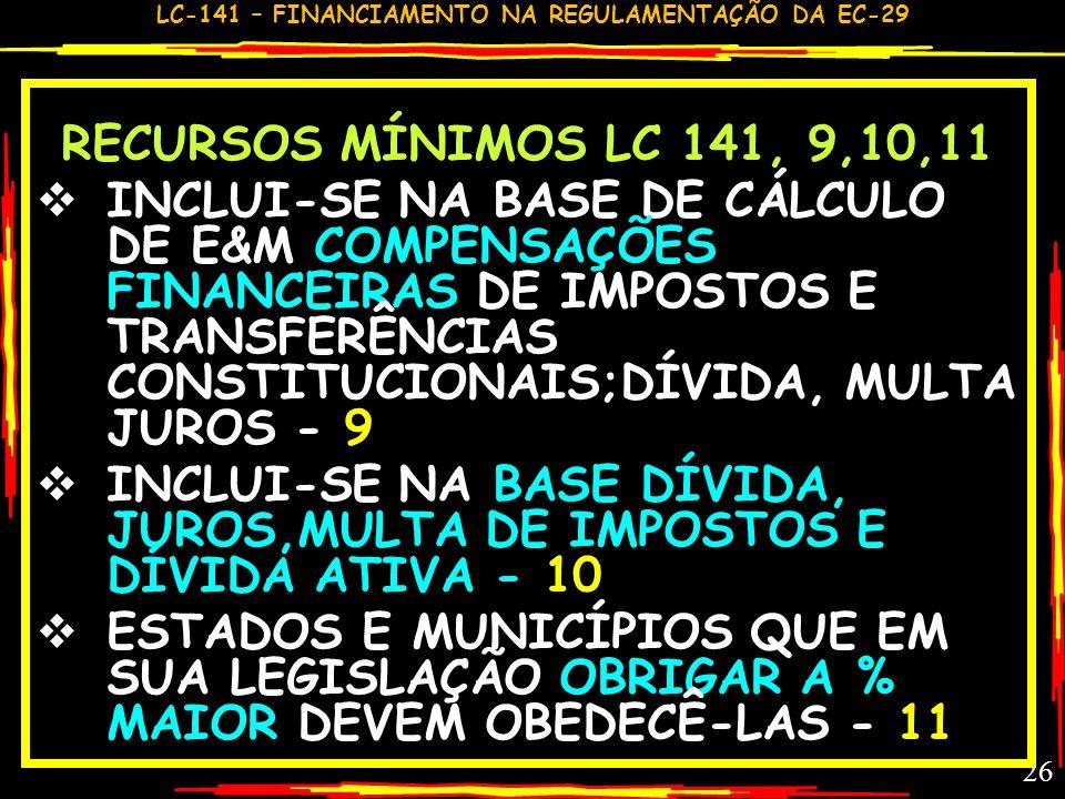 RECURSOS MÍNIMOS LC 141, 9,10,11