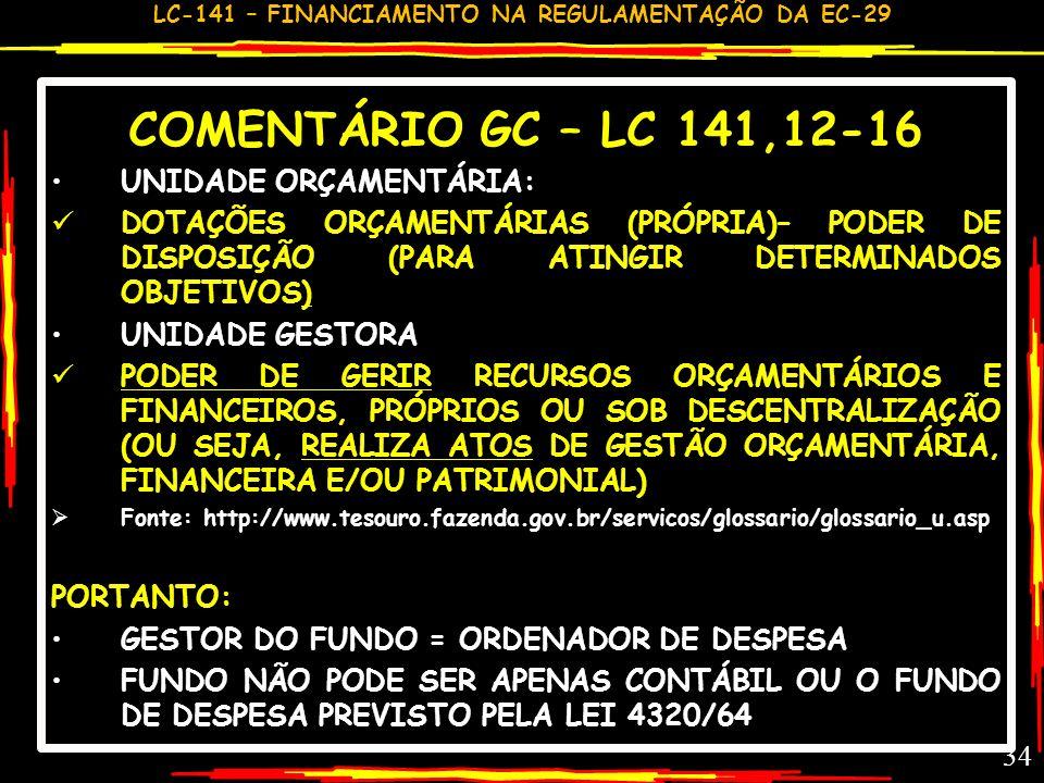 COMENTÁRIO GC – LC 141,12-16 UNIDADE ORÇAMENTÁRIA: