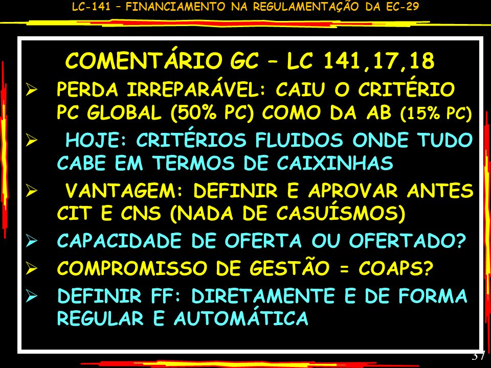 COMENTÁRIO GC – LC 141,17,18 PERDA IRREPARÁVEL: CAIU O CRITÉRIO PC GLOBAL (50% PC) COMO DA AB (15% PC)