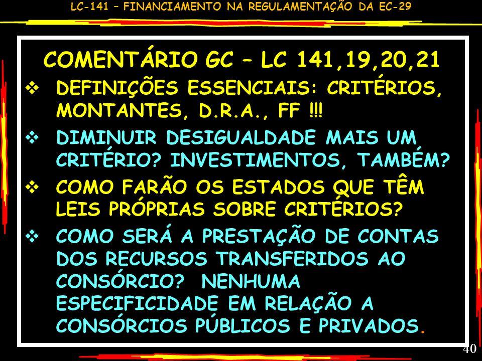 COMENTÁRIO GC – LC 141,19,20,21DEFINIÇÕES ESSENCIAIS: CRITÉRIOS, MONTANTES, D.R.A., FF !!!