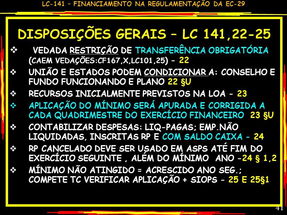DISPOSIÇÕES GERAIS – LC 141,22-25