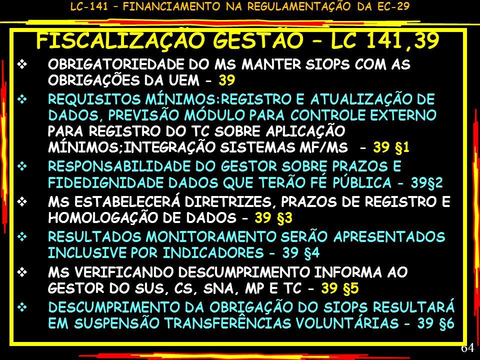 FISCALIZAÇÃO GESTÃO – LC 141,39