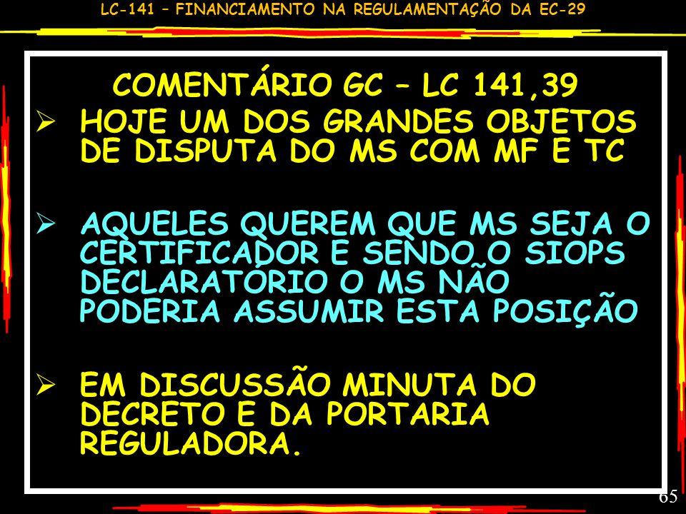 COMENTÁRIO GC – LC 141,39HOJE UM DOS GRANDES OBJETOS DE DISPUTA DO MS COM MF E TC.