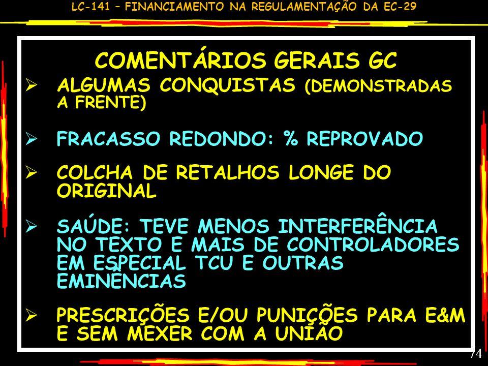 COMENTÁRIOS GERAIS GC ALGUMAS CONQUISTAS (DEMONSTRADAS A FRENTE)