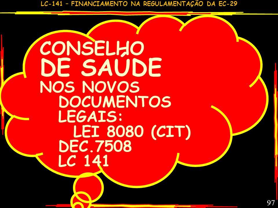 DE SAÚDE CONSELHO NOS NOVOS DOCUMENTOS LEGAIS: LEI 8080 (CIT) DEC.7508