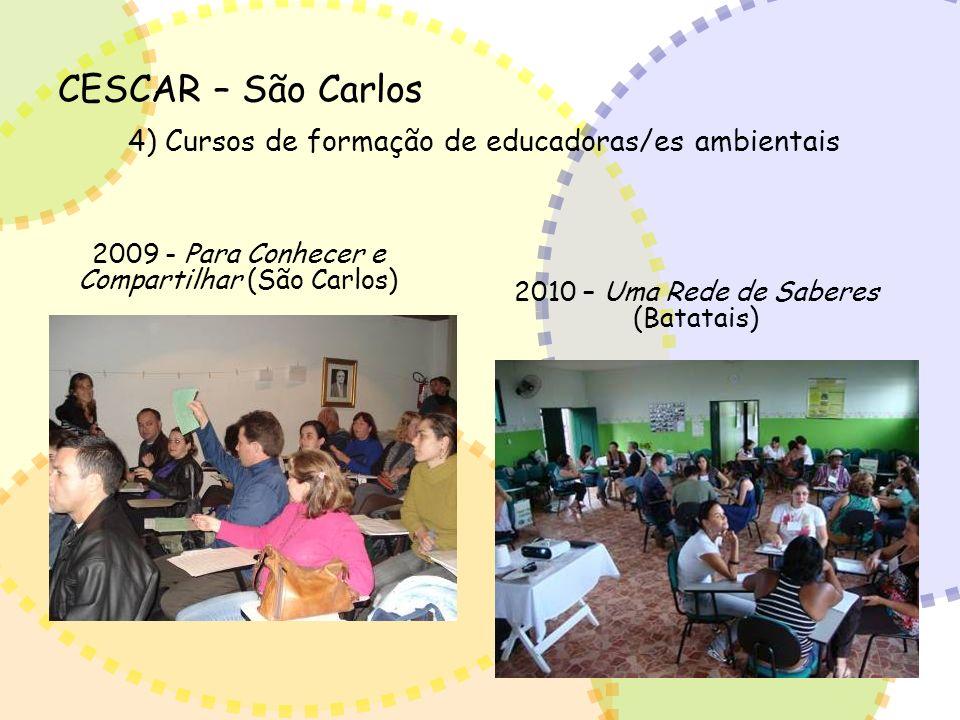 CESCAR – São Carlos 4) Cursos de formação de educadoras/es ambientais