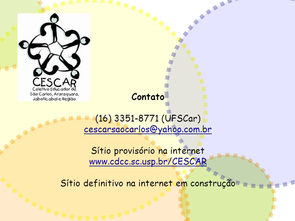 Sítio provisório na internet www.cdcc.sc.usp.br/CESCAR