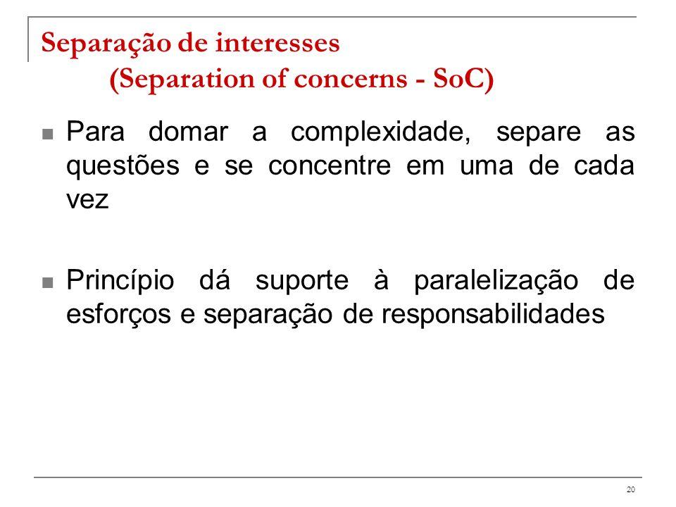 Separação de interesses (Separation of concerns - SoC)
