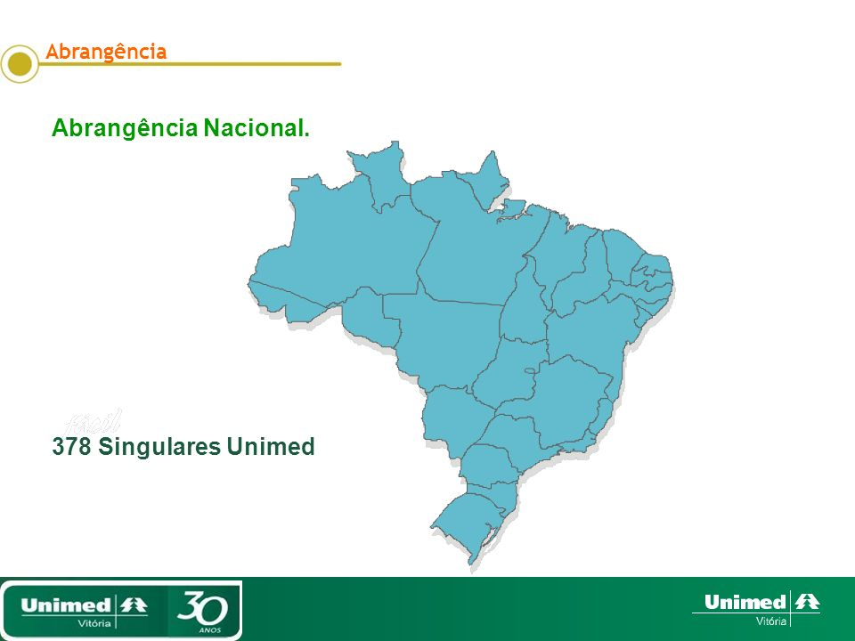 Abrangência Abrangência Nacional. 378 Singulares Unimed