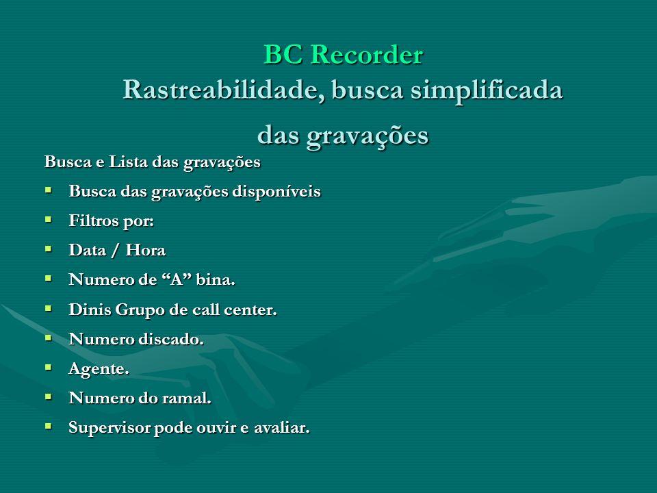 BC Recorder Rastreabilidade, busca simplificada das gravações