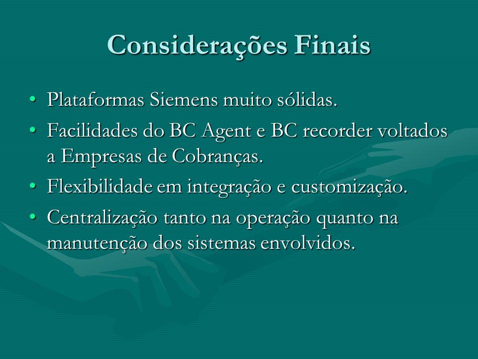 Considerações Finais Plataformas Siemens muito sólidas.