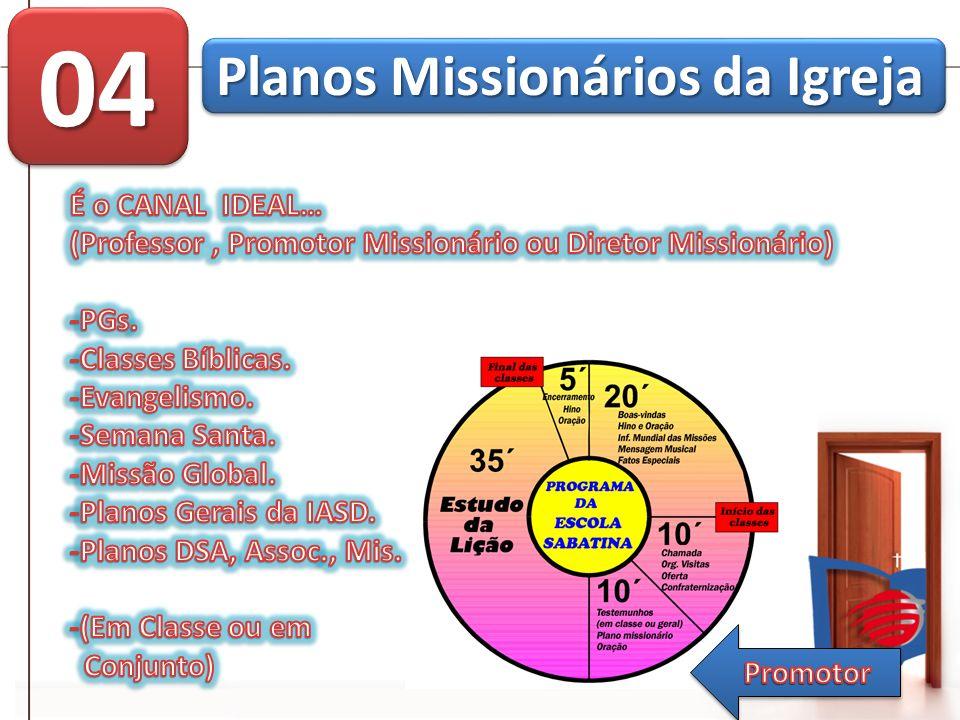 04 Planos Missionários da Igreja É o CANAL IDEAL…