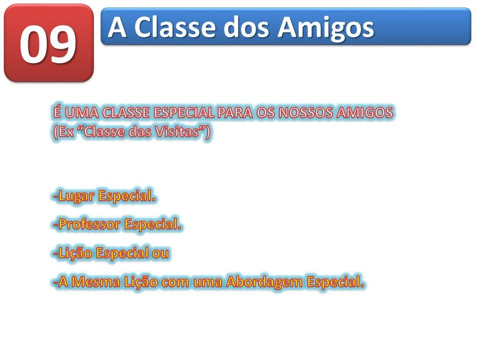 09 A Classe dos Amigos É UMA CLASSE ESPECIAL PARA OS NOSSOS AMIGOS