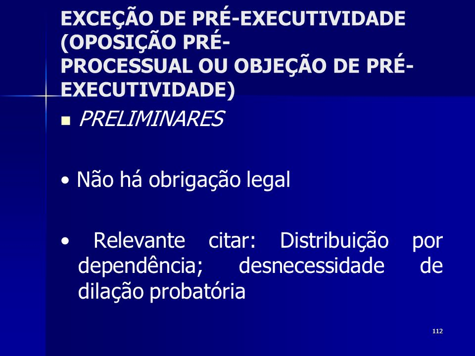• Não há obrigação legal