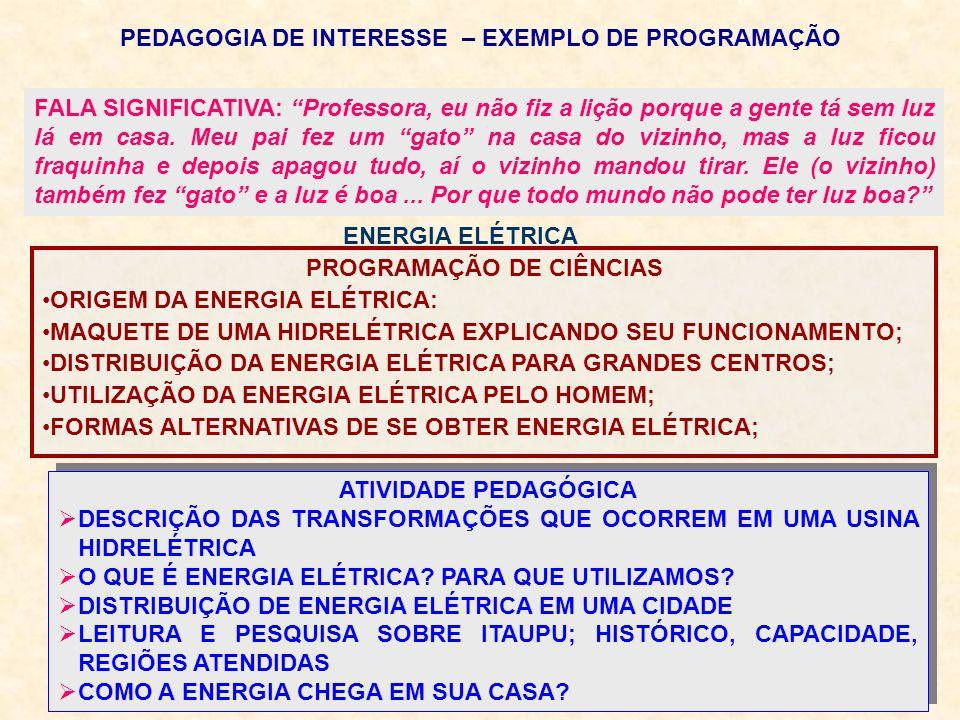 PEDAGOGIA DE INTERESSE – EXEMPLO DE PROGRAMAÇÃO