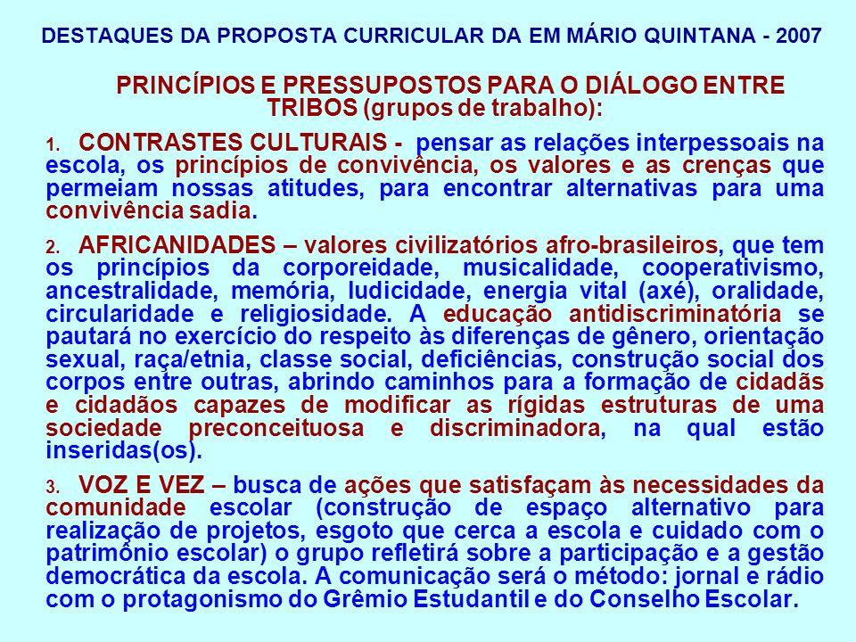 DESTAQUES DA PROPOSTA CURRICULAR DA EM MÁRIO QUINTANA - 2007