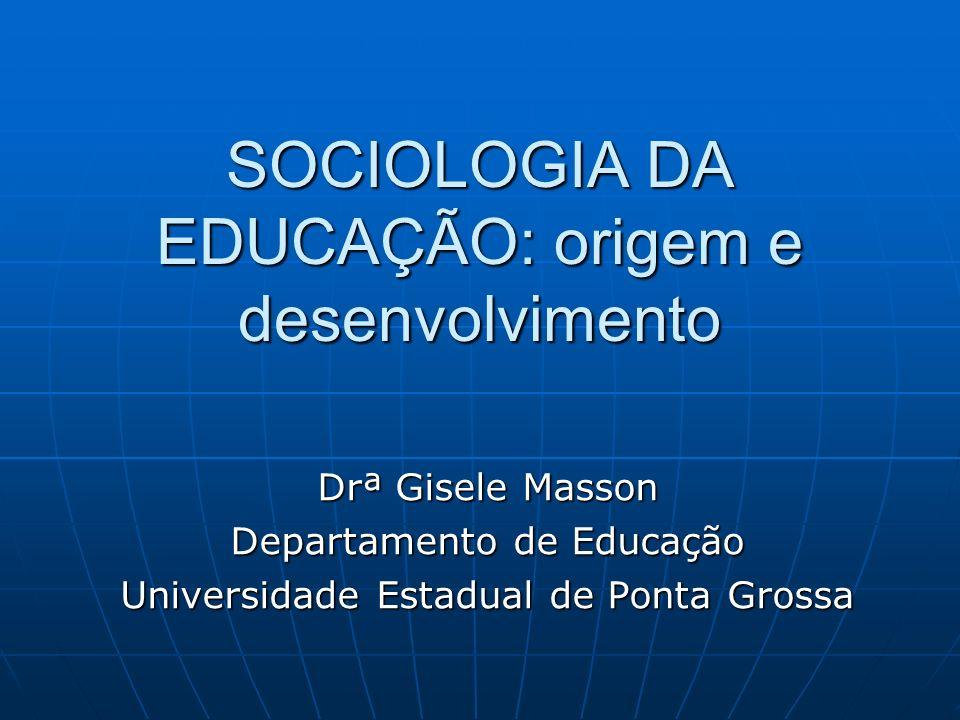 SOCIOLOGIA DA EDUCAÇÃO: origem e desenvolvimento