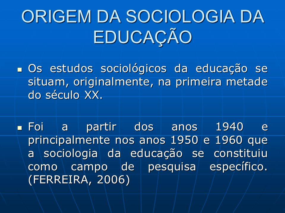 ORIGEM DA SOCIOLOGIA DA EDUCAÇÃO