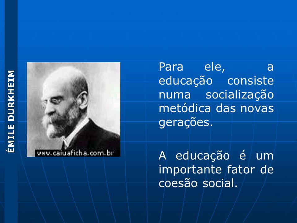 A educação é um importante fator de coesão social.