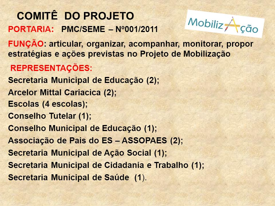 COMITÊ DO PROJETO PORTARIA: PMC/SEME – Nº001/2011