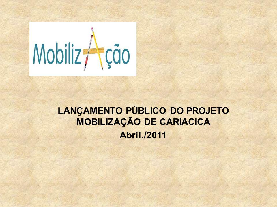LANÇAMENTO PÚBLICO DO PROJETO MOBILIZAÇÃO DE CARIACICA