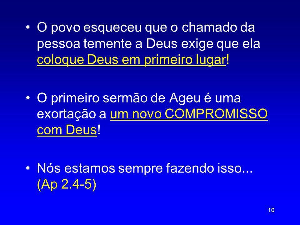 O povo esqueceu que o chamado da pessoa temente a Deus exige que ela coloque Deus em primeiro lugar!