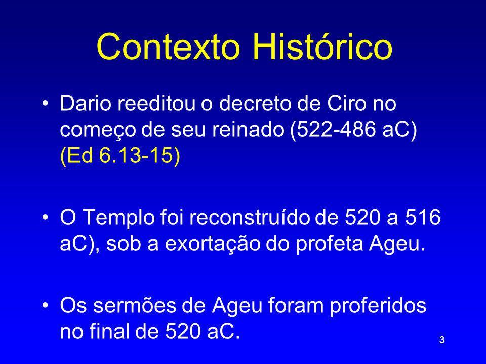 Contexto Histórico Dario reeditou o decreto de Ciro no começo de seu reinado (522-486 aC) (Ed 6.13-15)