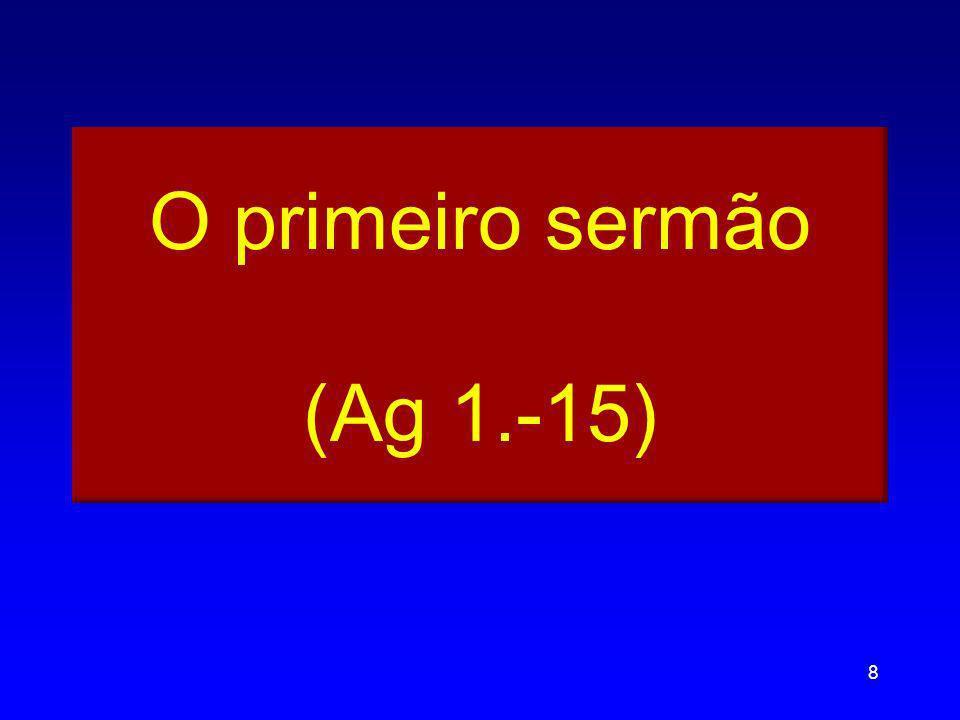 O primeiro sermão (Ag 1.-15)