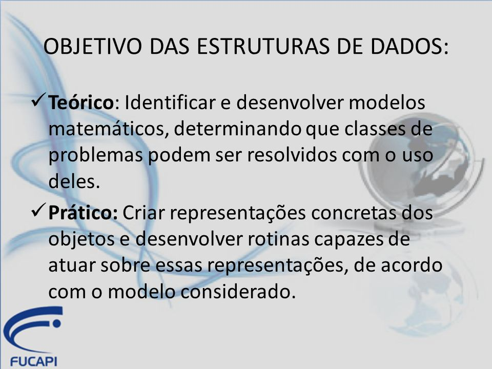 OBJETIVO DAS ESTRUTURAS DE DADOS: