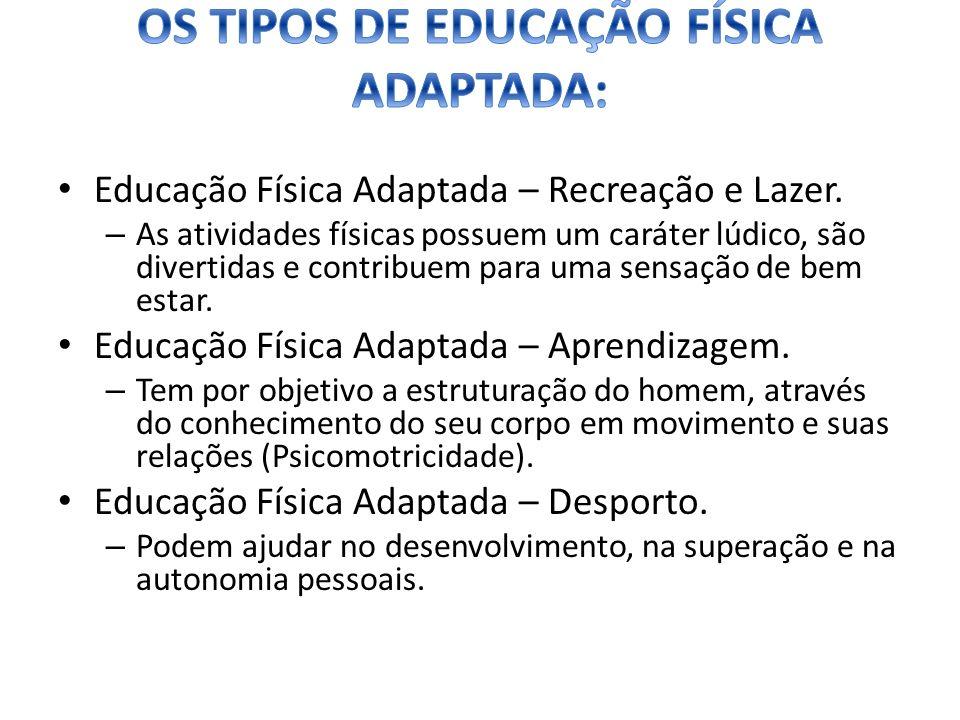 OS TIPOS DE EDUCAÇÃO FÍSICA ADAPTADA: